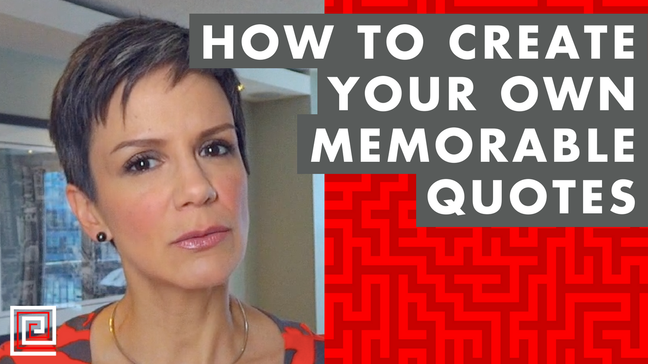 Memorable Quotes | How To Create Your Own Memorable Quote Tamsen Webster