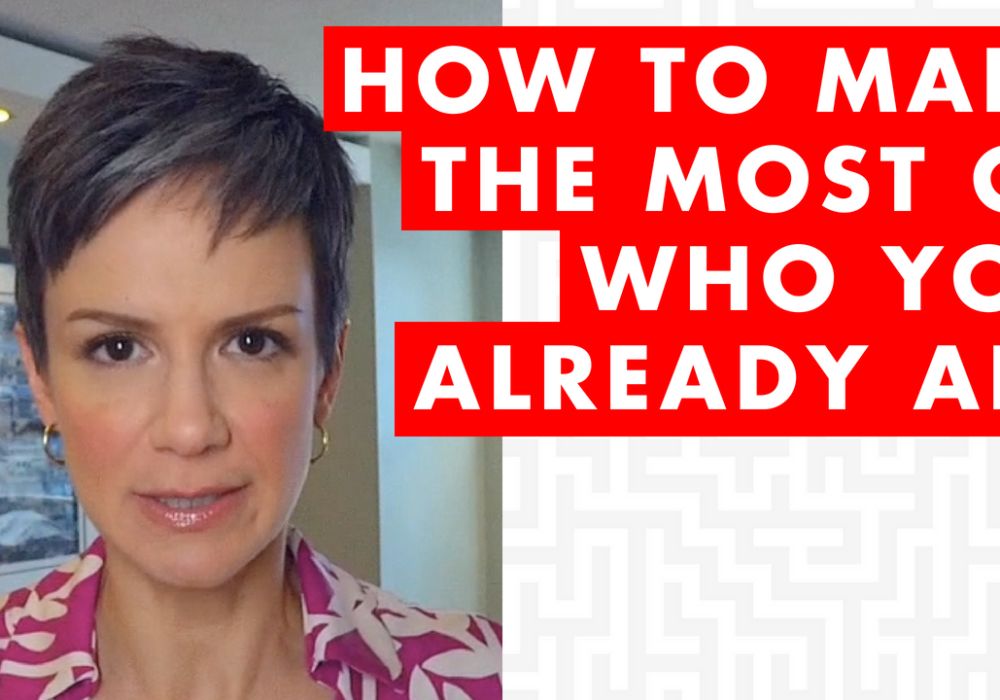 How to Make the Most of Who You Already Are – EP037