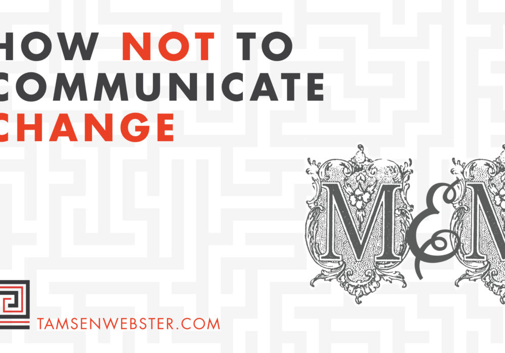 How not to communicate change