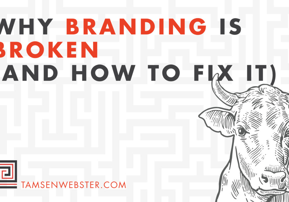 Why branding is broken (and how to fix it)