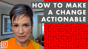 EP071: How to Make a Change More Actionable