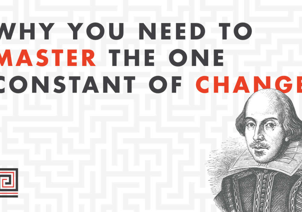 Why you need to master the one constant of change