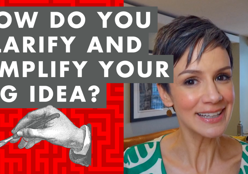 How Do You Clarify and Simplify Your Big Idea? – EP075