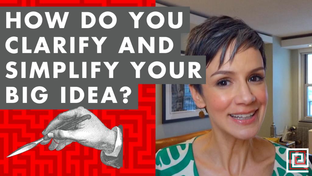 EP075: How Do You Clarify and Simplify Your Big Idea?