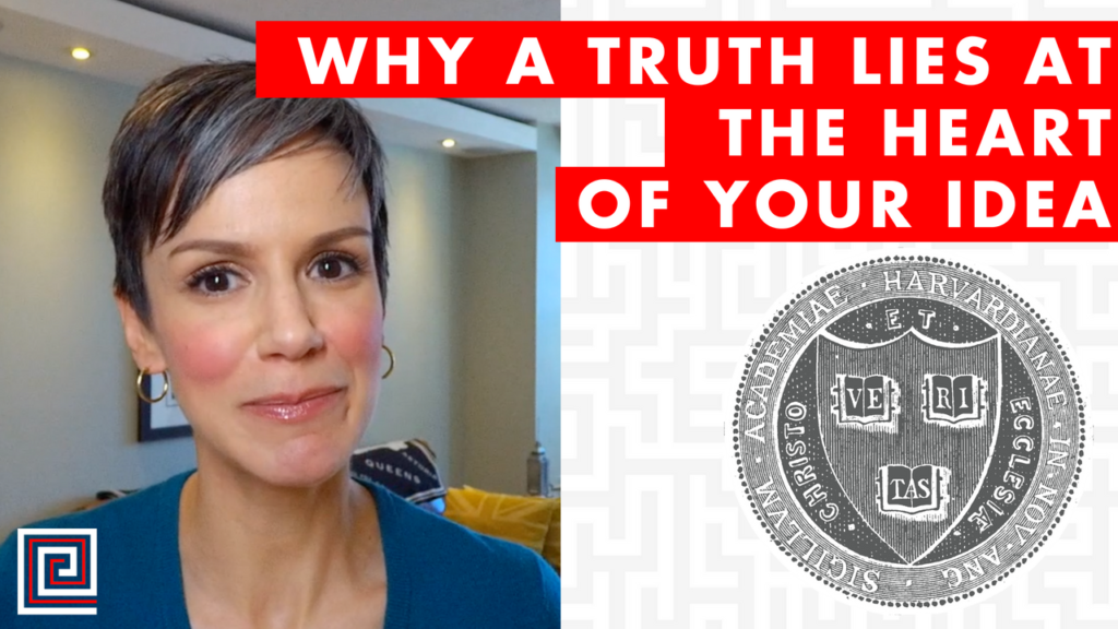Why a Truth Lies at the Heart of Your Idea - EP078