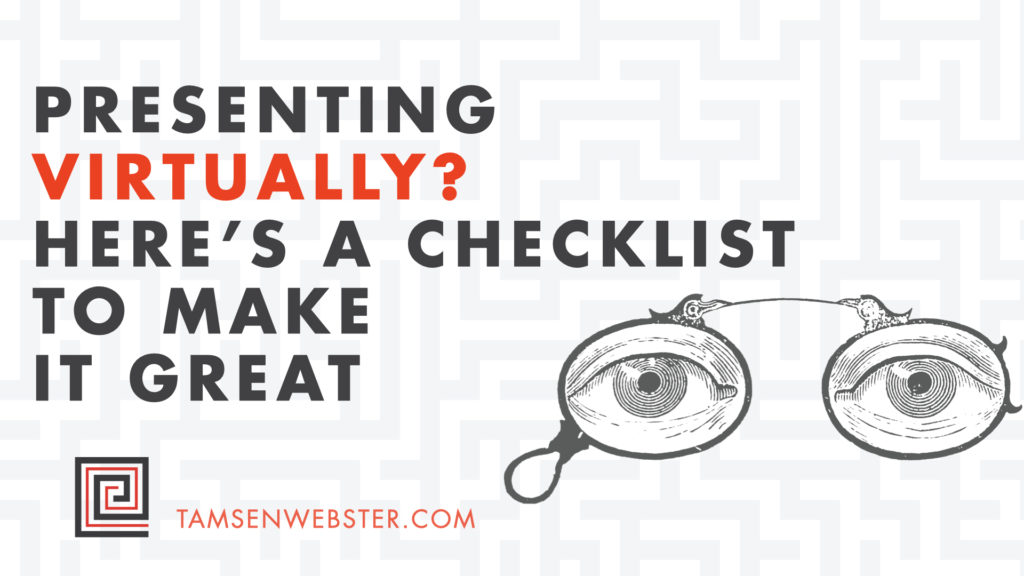 Presenting Virtually? Here's a Checklist to Make it Great